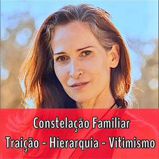 Live sobre Constelação Familiar - TSFI - Traição - Hierarquia - Vitimismo com Ingra Lyberato
