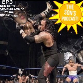 EP. 3 NEK GETS CHOKESLAMMED BY THE UNDERTAKER