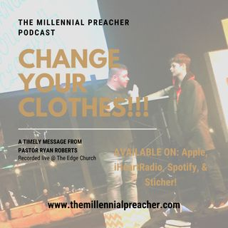 CHANGE YOUR CLOTHES!!!