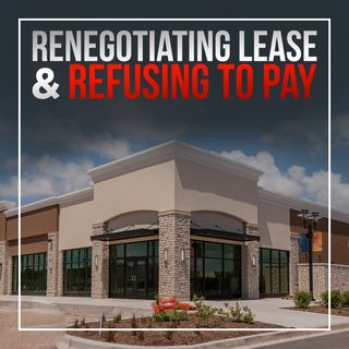 Commercial Real Estate Leases - Renegotiation | Restaurant Recovery Series