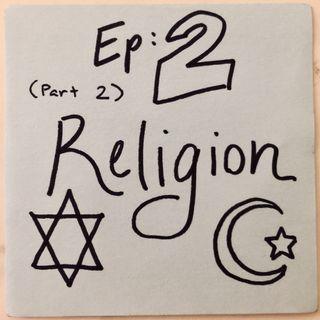 Ep 2.2: Religion