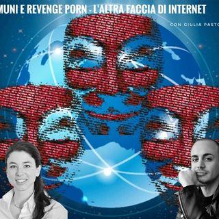 Immuni e Revenge Porn - L'altra Faccia Di Internet (Con Giulia Pastorella)