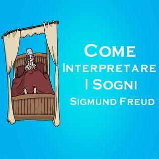 Come Interpretare I Sogni - Sigmund Freud