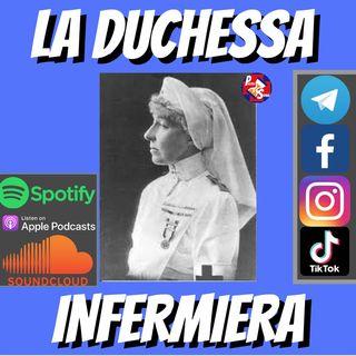 """ep.27-""""La duchessa infermiera: storia di Elena d'Orleans"""""""