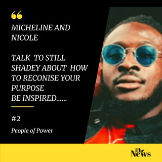 P O P | People Of Power | POD | Micheline and Nicole interviews Still Shadey #2
