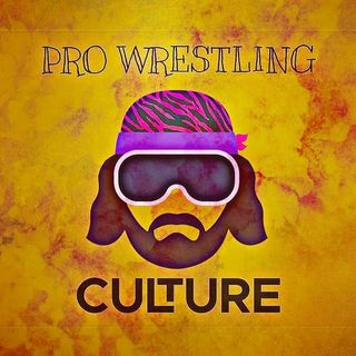 Pro Wrestling Culture #6 - We Think We Know Him
