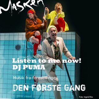 Listen to me now! - Dj Puma DK
