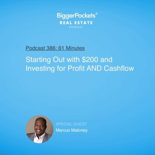 386: Starting Out With $200 and Investing for Profit AND Cash Flow With Marcus Maloney (Part 1, Pre-Coronavirus)
