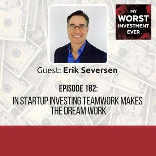 Erik Seversen – In Startup Investing Teamwork Makes the Dream Work