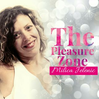 The Pleasure Zone ~ Milica Jelenic