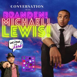 A Conversation With Branden Michael Lewis