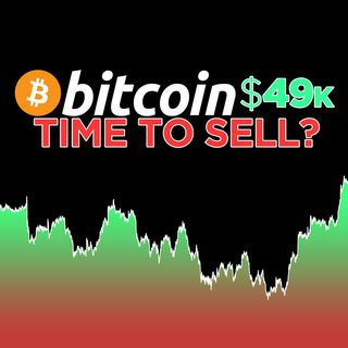 276. Bitcoin Rises to $49k 📈 | Time To Sell?