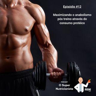012 Maximizando o anabolismo pós treino através do consumo protéico