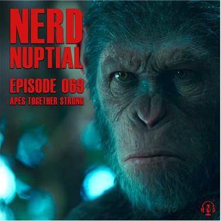 Episode 069 - Apes Together Strong