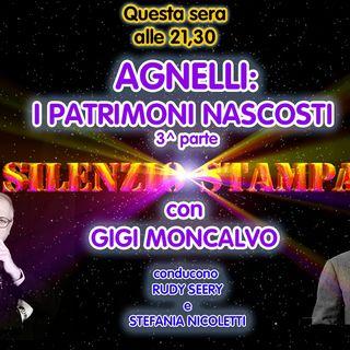 "Agnelli: i patrimoni nascosti (3^ parte) - ""Silenzio Stampa"" di Gigi Moncalvo - 22/07/2021"