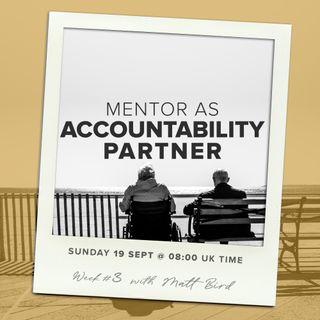 Models of Mentoring 3 : Mentor as Accountability Partner