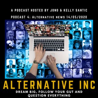 Podcast 4: Alternative News 14/05/2020