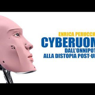 Cyberuomo: dal peccato di onnipotenza alla distopia post-umana