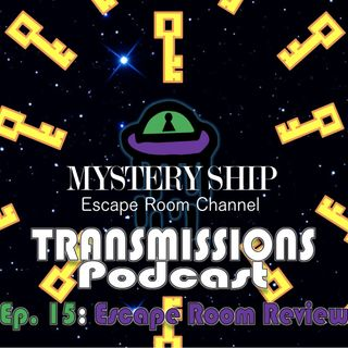 Ep15 Escape Room Review: Grandma's Master Plan - Mystery Ship Transmissions Podcast