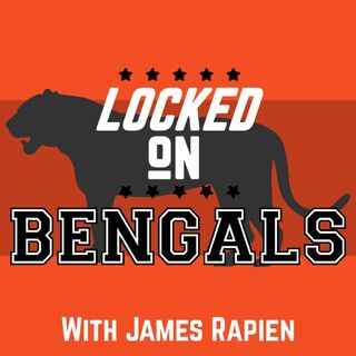 Locked on Bengals with James Rapien