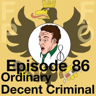 FFPÖ - 86th Episode - Ordinary Decent Criminal - 2000