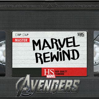 The Marvel Rewind: The Avengers