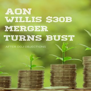 Aon, Willis $30B Merger Turns Bust After DOJ Objections