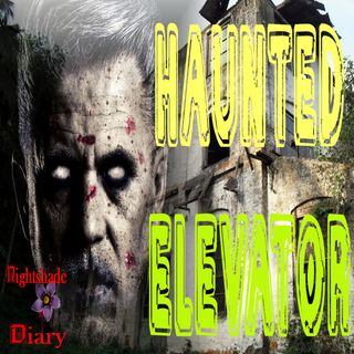 The Haunted Elevator & Another Creepy Story | Podcast