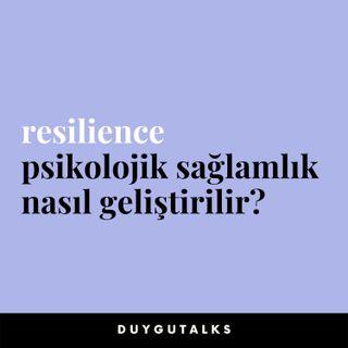 Hayattaki Zorluklara Karşı Psikolojik Sağlamlık Geliştirebilmek – RESILIENCE ve Stres