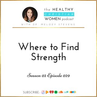S02 E029: Where To Find Strength