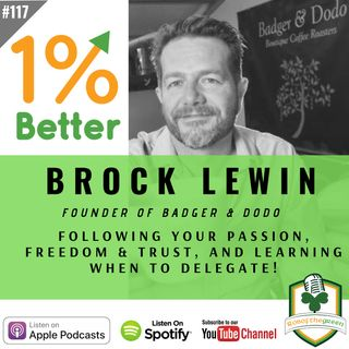 Brock Lewin - Following your Passion, Freedom & Trust, & Learning when to Delegate - EP117