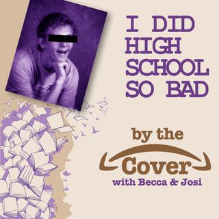 I Did High School So Bad