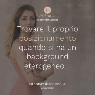 #17 - Trovare il proprio posizionamento quando si ha un background eterogeneo. Con Maria Giovanna Ladu