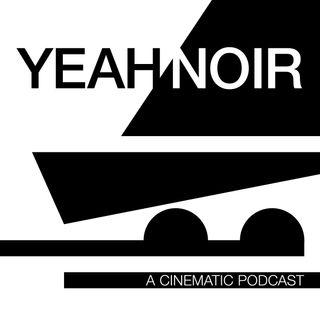 Yeah Noir Podcast – Episode 07: Cape Fear (1962)