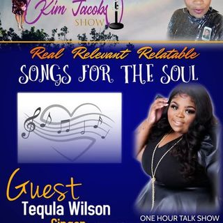 SONGS FOR THE SOUL - TEQULA WILSON