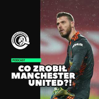 Co zrobił Manchester United?!