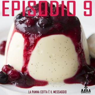 Episodio 9 - La panna cotta è il messaggio