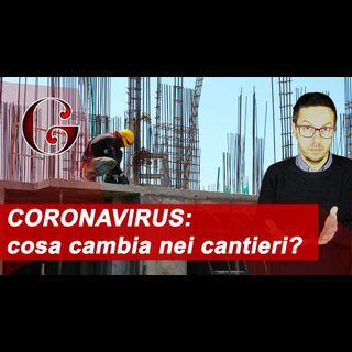 CANTIERI EDILI E CORONAVIRUS: le linee guida del Ministero a seguito del COVID-19