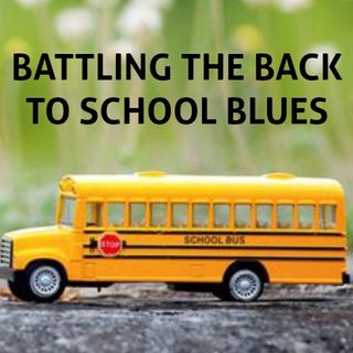 Battling the Back to School Blues (Jennifer) Newsletter 32