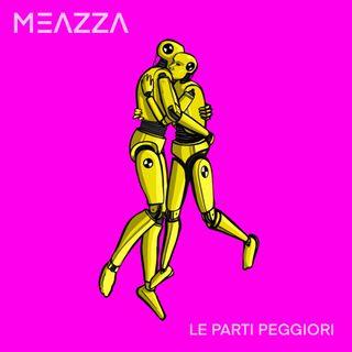 """Intervista a Meazza, un'occasione per ascoltare il suo nuovo singolo """"Le Parti Peggiori"""""""