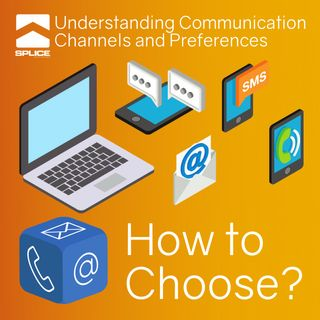 Understanding Communication Channels and Preferences - Summary