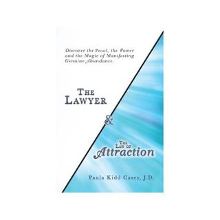 Follow Your Bliss! - Paula Casey The Lawyer of Attraction