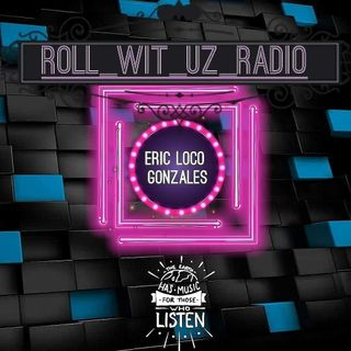 Roll Wit Uz Radio