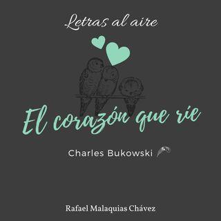 El corazón que ríe | Charles Bukowski