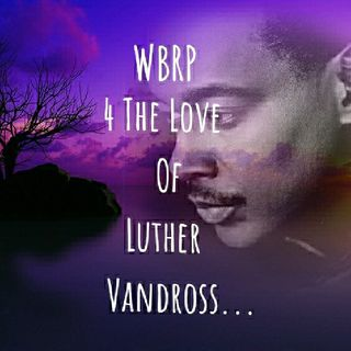 WBRP... (Midnight Magic ) ..4 The LOVE of Luther.... W/ DJ Lady J & DJ D Liteful  #Classic  #Old School  #HappyBirthday