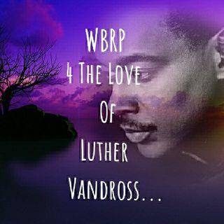 WBRP... (Midnight Magic ) ..4 The LOVE of Luther.... W/ DJ Lady J & DJ D Liteful  #Classic  #Old School  #HappyBirthday