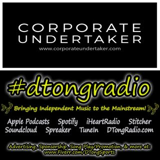 The BEST Independent Music on #dtongradio - Powered by CorporateUndertaker.com