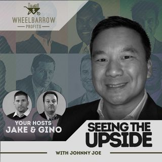 WBP - Seeing The Upside with Johnny Joe