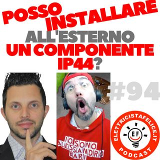 #94 Posso installare all'esterno un componente IP44?