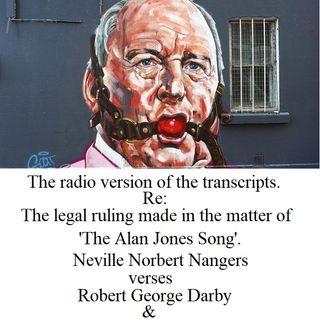 Ep 59 Legal Ruling. Neville Norbert Nangers Vs Robert George Darby. Alan Jones Song.